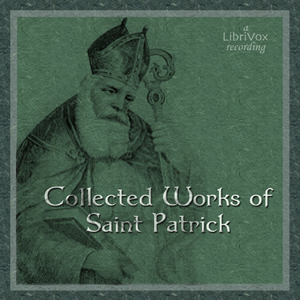 http://ia801403.us.archive.org/31/items/LibrivoxCdCoverArt7/Collected_Works_of_St_Patrick_1102.jpg