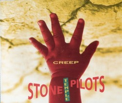 Creep by Stone Temple Pilots