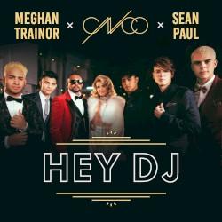 CNCO x Meghan Trainor x Sean Paul - Hey DJ