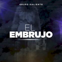 Grupo Kaliente - Juramento