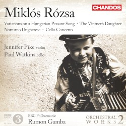 Orchestral Works, Volume 2: Variations on a Hungarian Peasant Song / The Vintner's Daughter / Notturno Ungherese / Cello Concerto by Miklós Rózsa ;   Jennifer Pike ,   Paul Watkins ,   BBC Philharmonic ,   Rumon Gamba