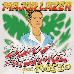 Major Lazer - Blow That Smoke (feat. Tove Lo) [E Kelly Remix]