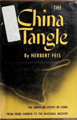 Cover of: The China tangle | Herbert Feis