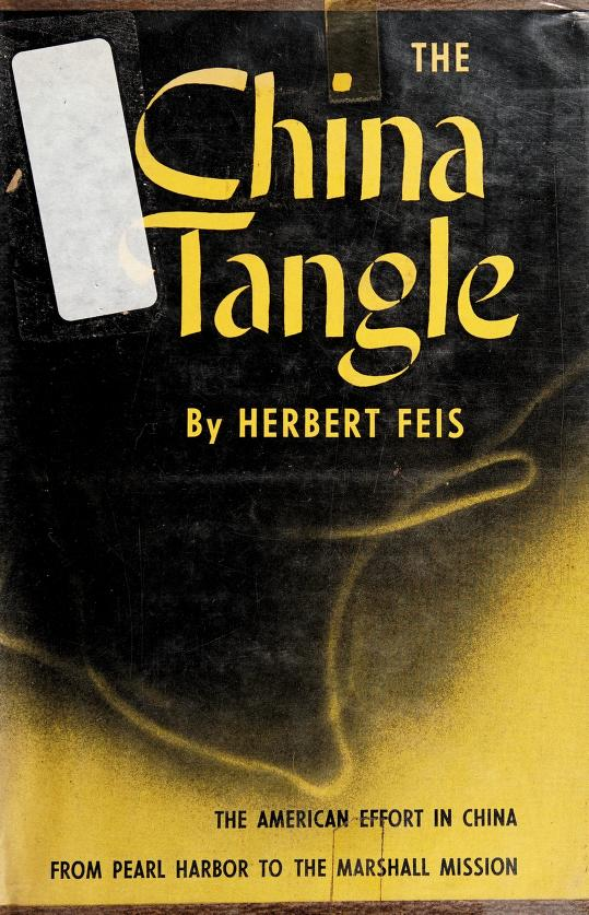 The China tangle by Herbert Feis