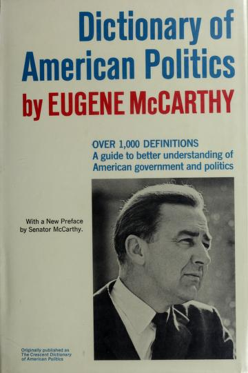 Dictionary of American politics by McCarthy, Eugene J.
