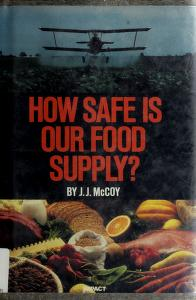 Cover of: How safe is our food supply? | J. J. McCoy