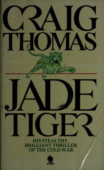 Cover of: Jade Tiger | Craig Thomas