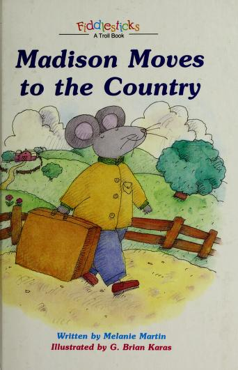 Madison moves to the country by Melanie Martin