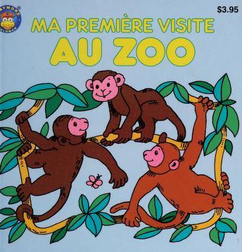 Cover of: Ma premiere visite au zoo |