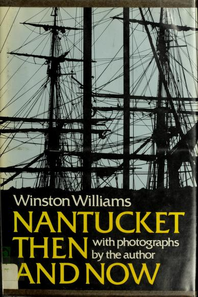 Nantucket then and now, being an updated history and guide by Winston Williams