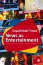 Cover of: News as entertainment