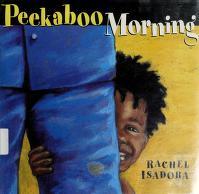 Cover of: Peekaboo morning   Rachel Isadora