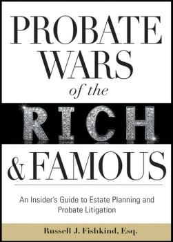 Probate wars of the rich and famous by Russell J. Fishkind