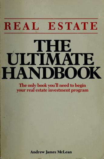 Cover of: Real estate, the ultimate handbook | Andrew James McLean