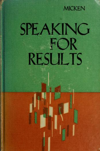 Speaking for results by Ralph A. Micken