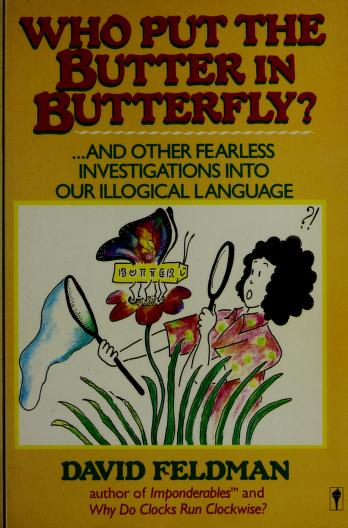 Cover of: Who put the butter in butterfly? | Feldman, David