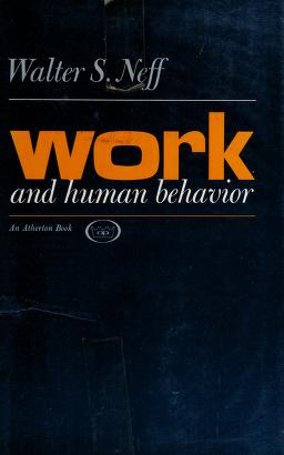 Cover of: Work and human behavior | please see Walter Scott Neff