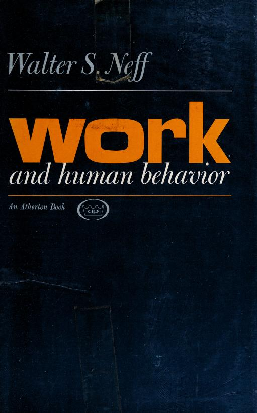 Work and human behavior by please see Walter Scott Neff